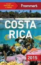 Frommer's Costa Rica 2015 ebook by Eliot Greenspan