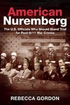American Nuremberg ebook by Rebecca Gordon