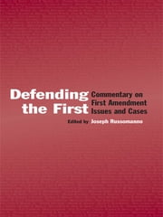Defending the First - Commentary on First Amendment Issues and Cases ebook by