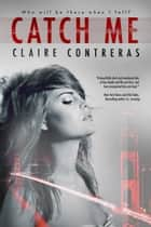 Catch Me ebook by Claire Contreras