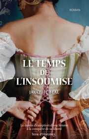 Le temps de l'insoumise eBook by Jacquie Béal