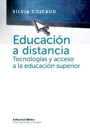 Educación a distancia - Tecnologías y acceso a la educación superior ebook by Kobo.Web.Store.Products.Fields.ContributorFieldViewModel