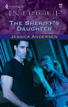 The Sheriff's Daughter ebook by Jessica Andersen