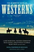 The Mammoth Book of Westerns ebook by Jon E. Lewis