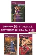 Harlequin Historical September 2016 - Box Set 1 of 2 - An Anthology ebook by Julia Justiss, Georgie Lee, Jeannie Lin