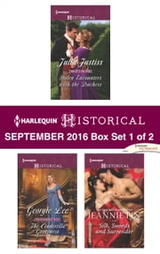 Harlequin Historical September 2016 - Box Set 1 of 2 - Stolen Encounters with the Duchess\The Cinderella Governess\Silk, Swords and Surrender ebook by Julia Justiss,Georgie Lee,Jeannie Lin