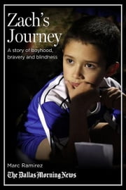 Zach's Journey: A story of boyhood, bravery and blindness ebook by Marc Ramirez