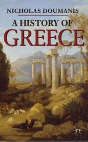 A History of Greece ebook by Dr Nicholas Doumanis