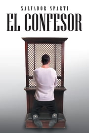EL CONFESOR ebook by Salvador Sparti