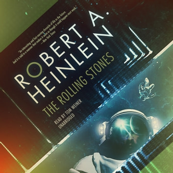 The Rolling Stones audiobook by Robert A. Heinlein