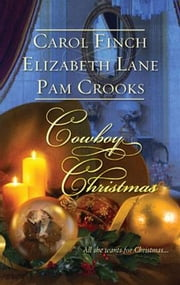 Cowboy Christmas - A Husband for Christmas\The Homecoming\The Cattleman's Christmas Bride ebook by Carol Finch,Elizabeth Lane,Pam Crooks