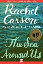 The Sea Around Us ebook by Rachel Carson