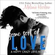 Some Sort of Love audiobook by Melanie Harlow