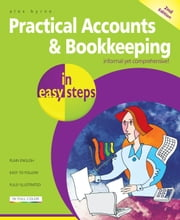 Practical Accounts & Bookkeeping in easy steps, 2nd Edition ebook by Alex Byrne