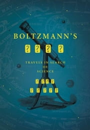 Boltzmann's Tomb - Travels in Search of Science ebook by Bill Green