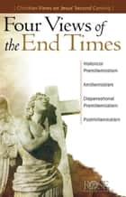 Four Views of the End Times ebook by Rose Publishing