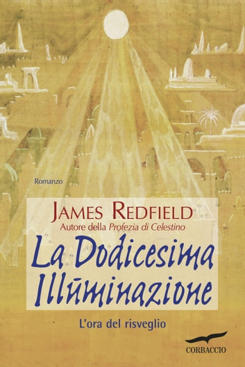 La Dodicesima Illuminazione ebook by James Redfield