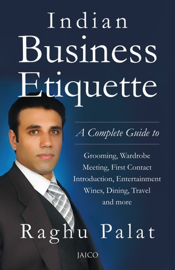 Indian Business Etiquette ebook by Raghu Palat