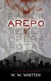 Arepo (Cure of Souls Series Book One) ebook by W.W. Whitten