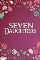 Seven Daughters - A Catalain Book of Secrets Novella ebook by Jessica Lourey