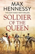 Soldier of the Queen ebook by Max Hennessy