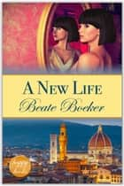 A New Life - a contemporary romance ebook by Beate Boeker