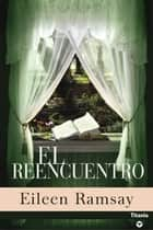 El reencuentro eBook by Eileen Ramsay