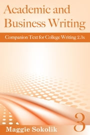 Academic and Business Writing, Workbook 3 - College Writing, #3 ebook by Maggie Sokolik