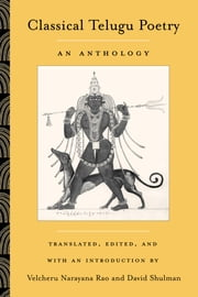 Classical Telugu Poetry: An Anthology ebook by Narayana Rao, Velcheru