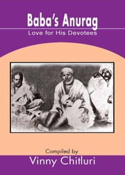 Baba's Anurag - Love for His Devotees ebook by Vinny Chitluri