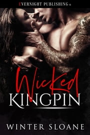 Wicked Kingpin ebook by