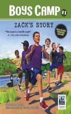 Boys Camp: Zack's Story ebook by Cameron Dokey, Craig Orback