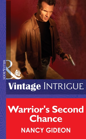 Warrior's Second Chance (Mills & Boon Intrigue) ebook by Nancy Gideon
