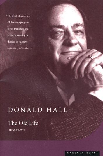 The Old Life ebook by Donald Hall