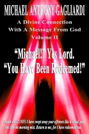A Divine Connection With A Message From God Volume II ebook by Gagliardi, Michael