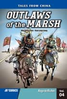 Outlaws of the Marsh Volume 4 - Rags to Riches ebook by Xiao Long Liang, Wei Dong Chen