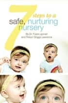 7 Steps to a Safe, Nurturing Nursery ebook by Dr. Frank Lipman,Robyn Griggs Lawrence