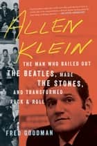 Allen Klein ebook by Fred Goodman