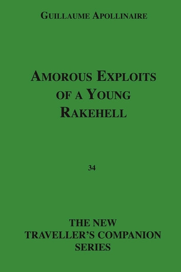 Amorous Exploits Of A Young Rakehell ebook by Guillaume Apollinaire