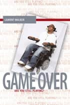Game Over ebook by Lamont Walker