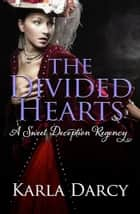 The Divided Hearts ebook by Karla Darcy