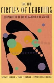 The New Circles of Learning: Cooperation in the Classroom and School ebook by Johnson, David W.
