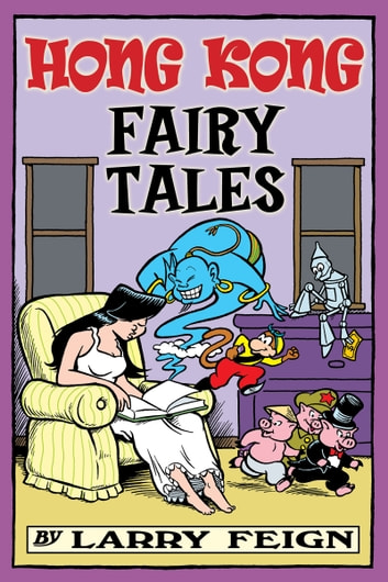 Hong Kong Fairy Tales - Classic Tales and Legends Told the Hong Kong Way ebook by Larry Feign