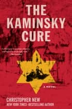 The Kaminsky Cure - A Novel ebook by Christopher New