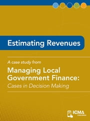 Estimating Revenues: Cases in Decision Making ebook by Jon   S. Ebeling, Frederica  Shockley, William   A. Murphy
