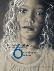 Strokes Of Genius 6 - Value - Lights & Darks ebook by Rachel Rubin Wolf