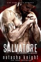 Salvatore - Die Benedetto Brüder eBook by Natasha Knight