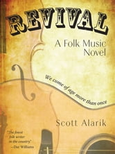 Revival - A Folk Music Novel ebook by Scott Alarik