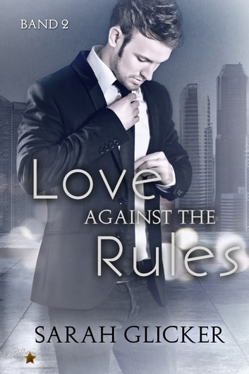 Love Against the Rules: Band 2 ebook by Sarah Glicker