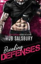 Breaking Defenses ebook by JB Salsbury